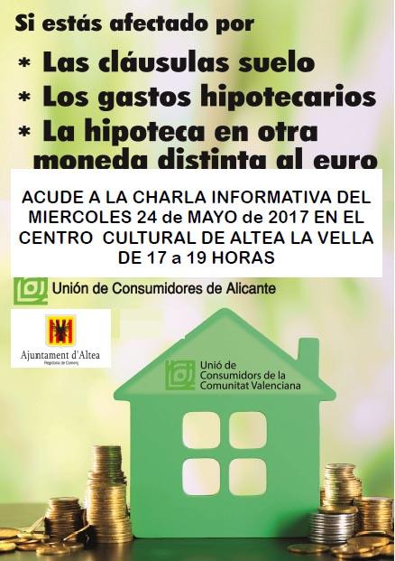 La Regidoria de Comerç informa sobre una nova xarrada informativa sobre les clàusules sòl, el dimecres, 24 de maig, al Centre Cultural d'Altea la Vella. La xarrada està oberta a totes les persones interessades i tindrà lloc de 17 a 19 hores. Esta activitat compta amb la col·laboració de la Unió de Consumidors d'Alacant i la Unió de Consumidors de la Comunitat Valenciana.