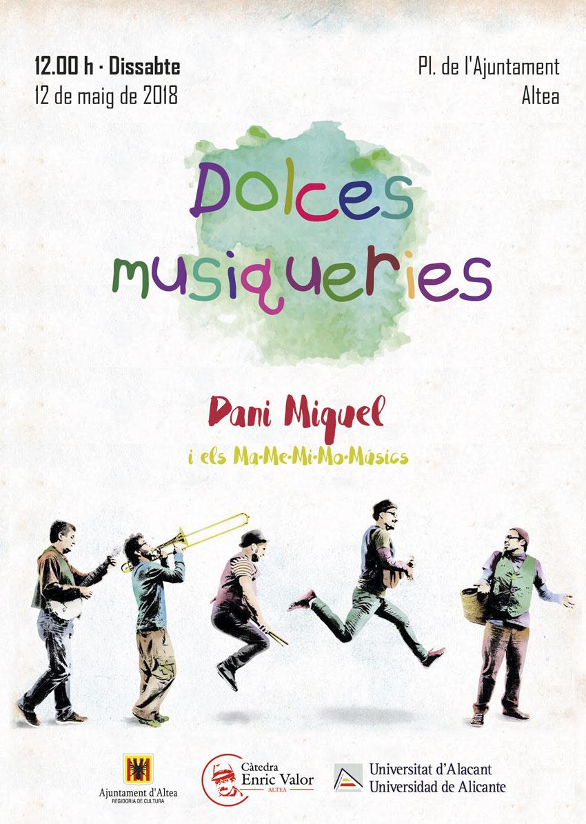 """Dissabte 12 de maig, a les 12:00h a la Plaça de l'Ajuntament, """"Dolces Musiqueries"""" amb Dani Miquel i els Ma – Me – Mi – Mo – Músics. Una activitat del IV Curs de Literatura Popular i Encontes."""