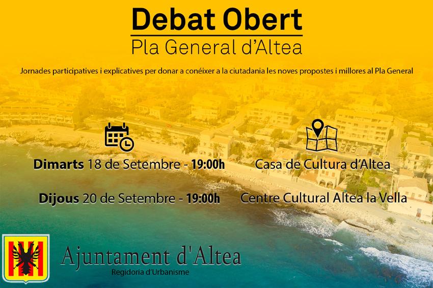La regidoria d'Urbanisme ha organitzat dues jornades més de participació al voltant del Pla General d'Ordenació Urbana amb el propòsit d'explicar i donar a conèixer a la ciutadania les noves propostes i millores al Pla General. Es tracta de sengles debats oberts que tindran lloc el dimarts 18 de setembre a les 19:00h a la Casa de Cultura d'Altea i dijous 20 de setembre, també a les 19:00h, al Centre Cultural d'Altea la Vella.