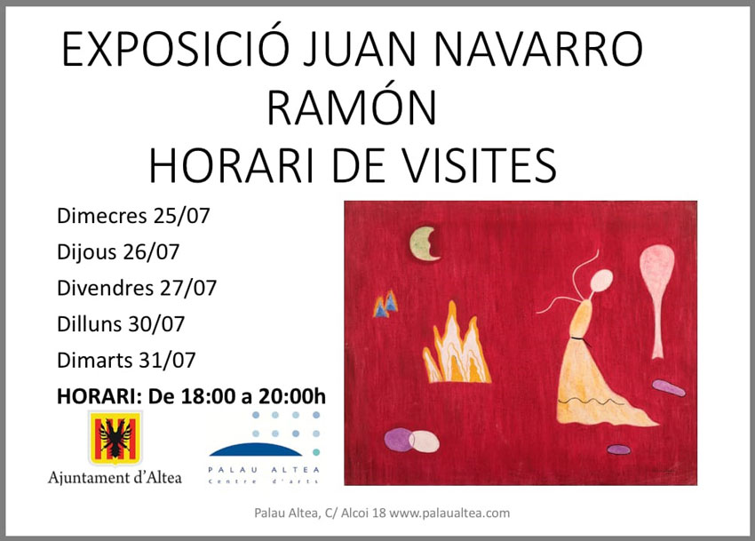 Palau Altea obri les portes del dimecres 25 al dimarts 31 de juliol, en horari de 18:00 a 20:00h, per mostrar al públic l'exposició de Juan Navarro Ramón.