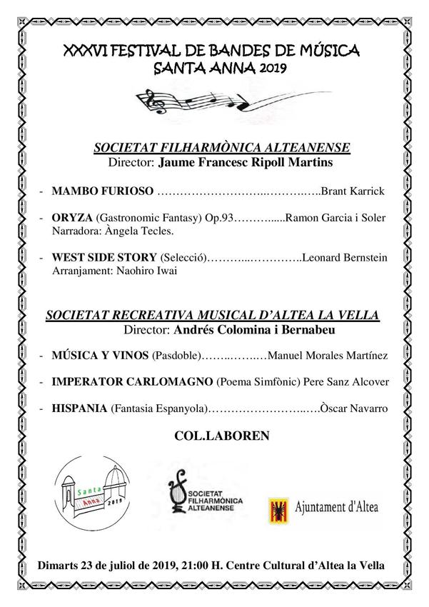 Dimarts 23 de juliol a les 21:00h en el Centre Cultural d'Altea la Vella es celebrarà el XXXVI Festival de Bandes de Música Santa Anna 2019. Participaran la Societat Filharmònica Alteanense i la Societat Recreativa Musical d'Altea  la Vella. No t'ho perdes! Et divertiràs!