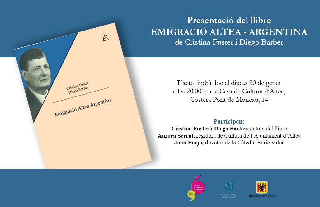 La Regidoria de Cultura convida a totes les persones interessades a assistir a la presentació del llibre Emigració Altea-Argentina, dels autors Cristina Fuster i Diego Barber. L'acte tindrà lloc el dijous, 30 de gener, a les 20:00 hores a la Casa de Cultura d'Altea