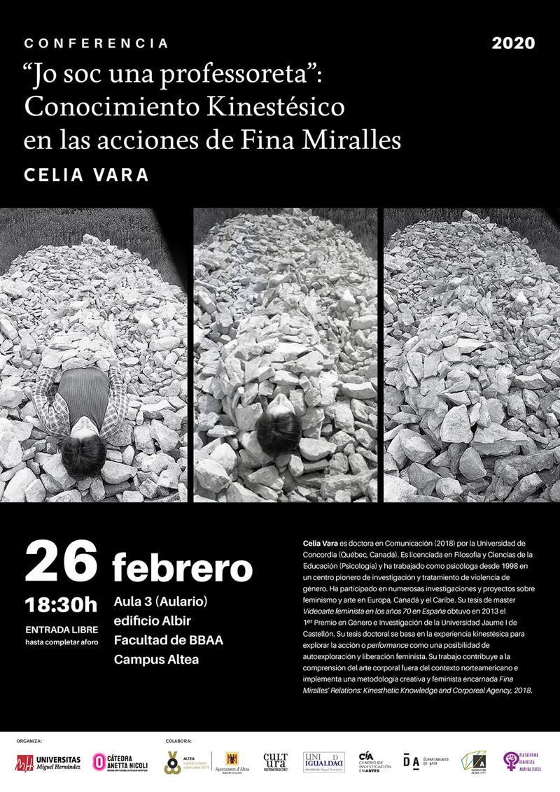 Celia Vara presentarà la seua recerca al voltant de les accions de l'artista Fina Miralles mitjançant una conferència el proper 26 de febrer a les 18:30h a la Facultat de Belles Arts d'Altea. Una activitat organitzada per  la Càtedra d'Estudis Artístics Anetta Nicoli.