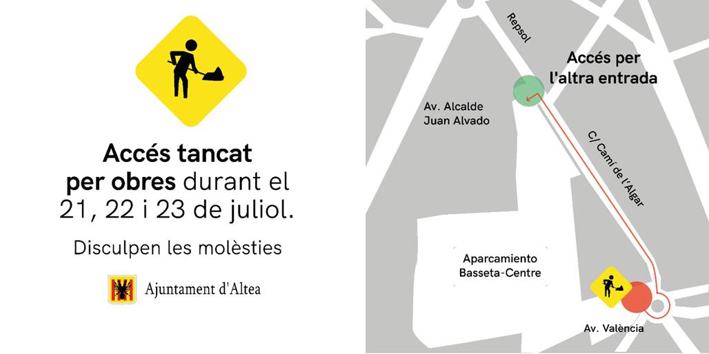 A partir de hui, 21 de juliol per la vesprada, fins al dijous, 23 de juliol per la vesprada, l'accés de la rotonda per l'Avinguda València a l'aparcament Basseta-Centre romandrà tancat per obres de millora del paviment. S'haurà d'accedir per l'entrada d'enfront del Carrer Generalitat Valenciana