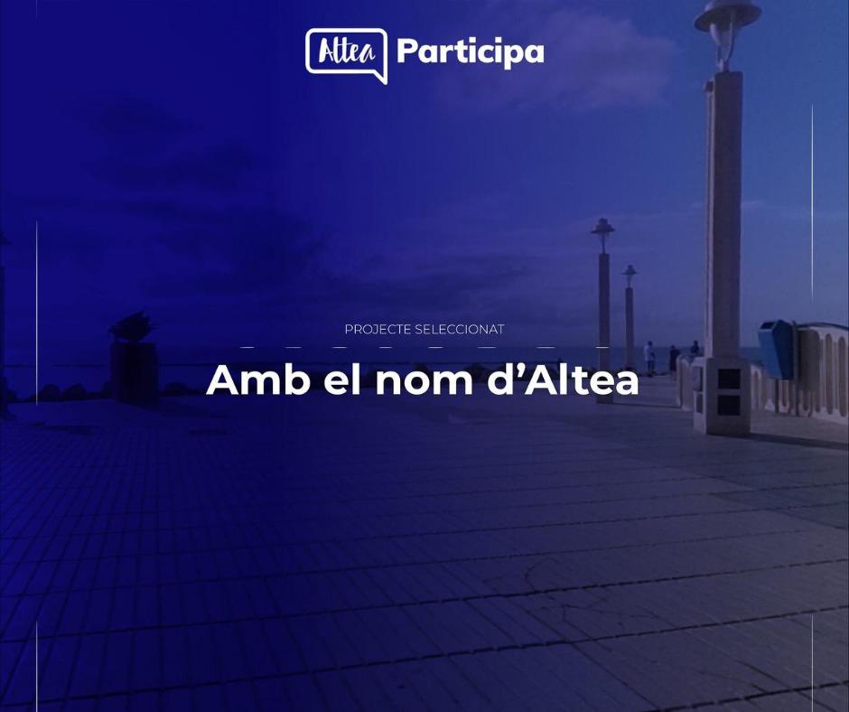 """Participación Ciudadana anuncia un concurso para la ejecución del proyecto """"Amb el Nom d'Altea"""""""
